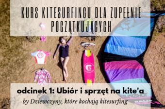 Kurs kitesurfingu dla zupełnie początkujących. Odc. 1: Ubiór i sprzęt na kite'a